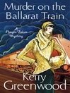 Murder on the Ballarat Train (eBook): Miss Phryne Fisher Investigates